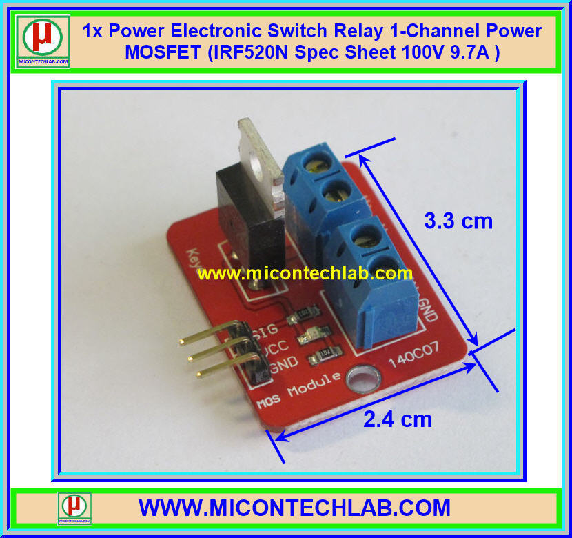 1x Power Electronic Switch Relay 1-Channel Power MOSFET (IRF520N Spec Sheet 100V 9.7A )