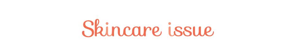 Skincare Issue
