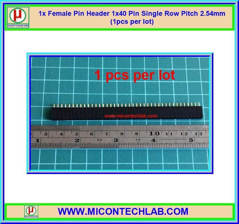 1x พินเฮดเดอร์ตัวเมีย 1x40 แถว พิทช์ 2.54 มม (Female Pin Header)