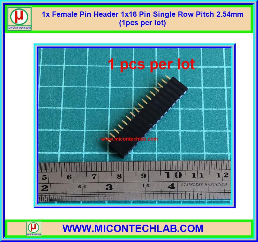 1x พินเฮดเดอร์ตัวเมีย 1x16 แถว พิทช์ 2.54 มม (Female Pin Header)