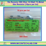 10x Resistor 500 Ohm 1/4 Watt 1% Metal film Resistor (10pcs per lot)