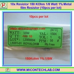 10x Resistor 150 Kohm 1/8 Watt 1% Metal film Resistor (10pcs per lot)
