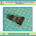 1x Converter adapter 10pin to 6 pin for arduino programmer