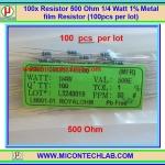 100x Resistor 500 Ohm 1/4 Watt 1% Metal film Resistor (100pcs per lot)