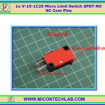 1x V-15-1C25 Micro Limit Switch SPDT NO NC Com Pins