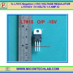1x L7915 Negative (-15V) VOLTAGE REGULATOR L7915CV -15 VOLTS 1.5 AMP IC