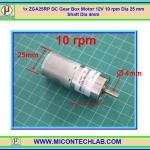 1x ZGA25RP DC Gear Box Motor 12V 10 rpm Dia 25 mm Shaft Dia 4mm