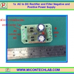 1x AC to DC Rectifier and Filter Negative and Positive Power Supply Module