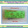 100x Resistor 330 Ohm 1/4 Watt 1% Metal film Resistor (100pcs per lot)