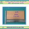 1x PCB 1 Layer PCB 1.6mm Size 4x8 Inch (พีซีบี 1 หน้าแบบธรรมดา 4x8 นิ้ว)