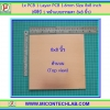 1x PCB 1 Layer PCB 1.6mm Size 8x8 Inch (พีซีบี 1 หน้าแบบธรรมดา 8x8 นิ้ว)